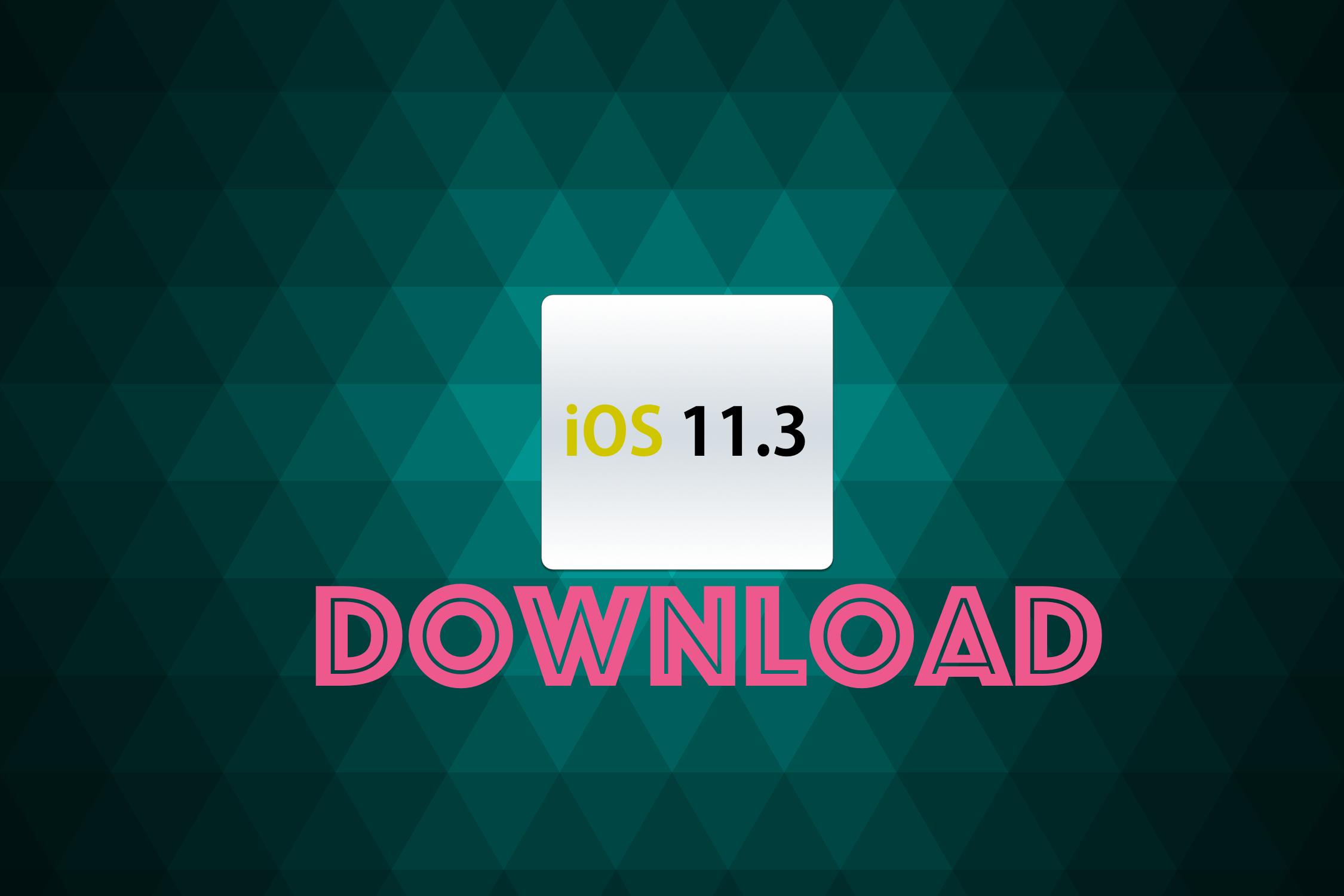 ios 11.3 final ipsw download