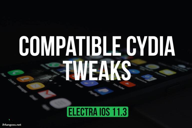 Electra Compatible Cydia Tweaks for iOS 11.3.1-11.4 beta