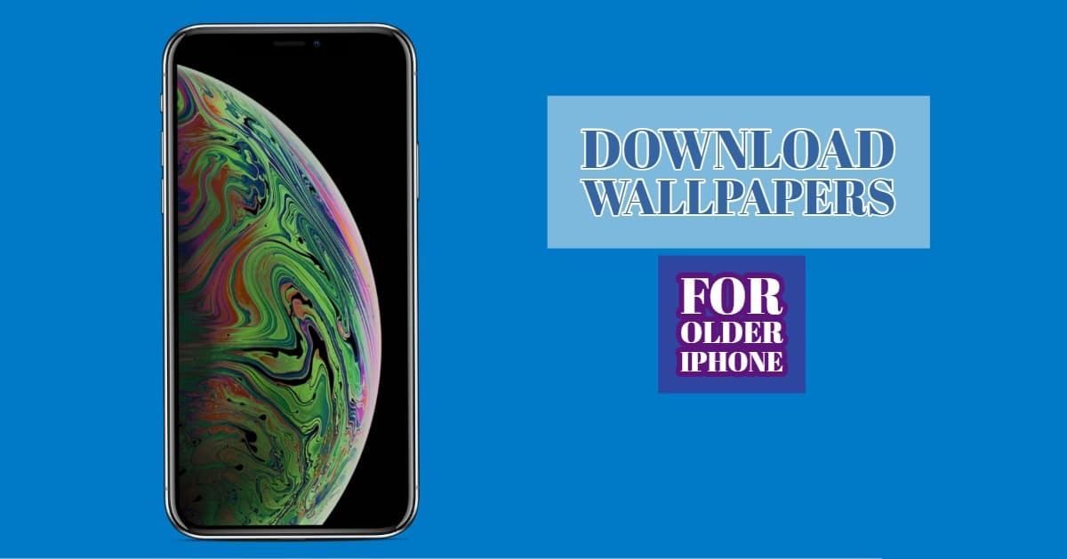 Download Iphone Xs Xs Max Xr Wallpapers For Older Iphones