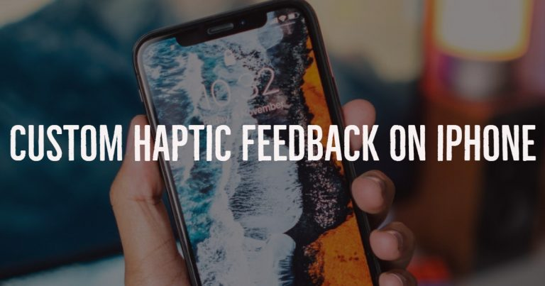 How To Customize Haptic Feedback On iPhone